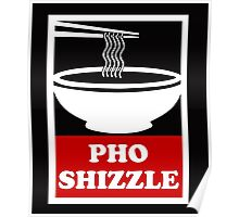 Pho Shizzle Poster
