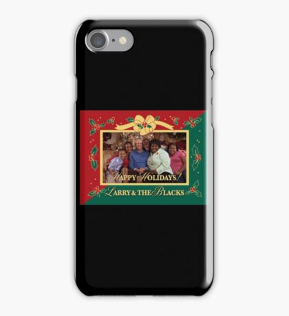 Happy Holidays From Larry and The Blacks iPhone Case/Skin