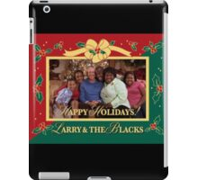 Happy Holidays From Larry and The Blacks iPad Case/Skin