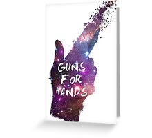 guns for hands Greeting Card