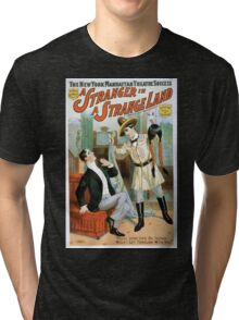 Performing Arts Posters The New York Manhattan Theatre success Wm A Brady Jos R Grismers production A stranger in a strange land by Sidney T Wilmer Walter Vincent 1355 Tri-blend T-Shirt