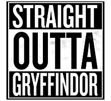 Straight Outta Gryffindor Photographic Print