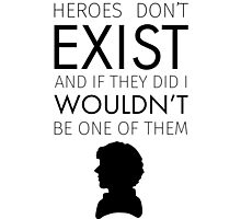 Heroes don't exist quote Photographic Print