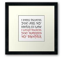 Smile Sister In Law Framed Print