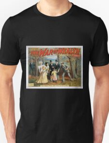 Performing Arts Posters The war of wealth 1809 Unisex T-Shirt