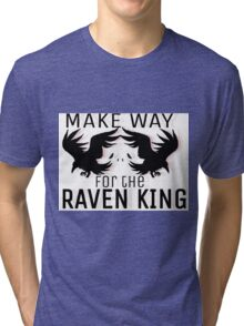 Make way for the Raven King Tri-blend T-Shirt