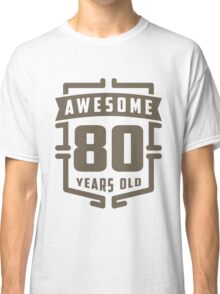 Awesome 80 Years Old Classic T-Shirt