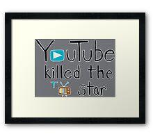 YouTube Killed the TV Star Framed Print