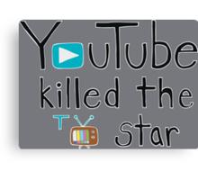 YouTube Killed the TV Star Canvas Print