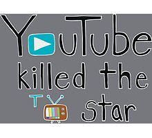 YouTube Killed the TV Star Photographic Print
