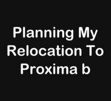 Planning My Relocation To Proxima b Baby Tee