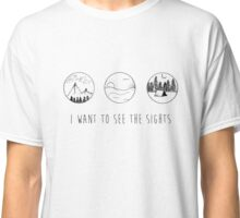 I Want To See The Sights Classic T-Shirt
