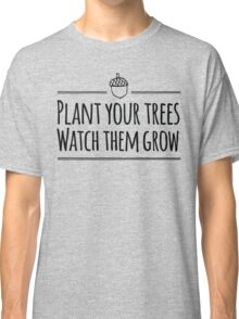 [The Hobbit] - Plant Your Trees  Classic T-Shirt