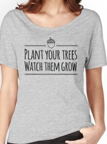 [The Hobbit] - Plant Your Trees  Women's Relaxed Fit T-Shirt