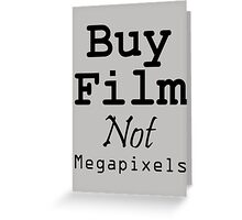 Buy Film Not Megapixels Greeting Card