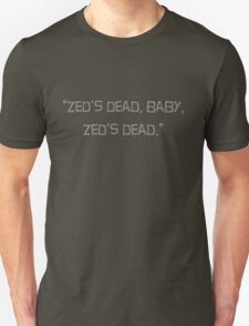 """Zed's dead, baby, Zed's dead"" quote from the movie Pulp Fiction T-Shirt"