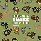 I Never Met A Snake I Didn't Like by BlueAsterStudio