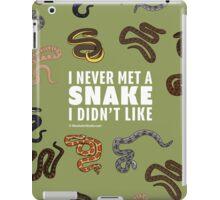 I Never Met A Snake I Didn't Like iPad Case/Skin