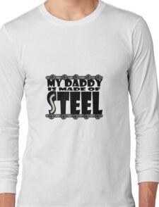 My Daddy Is Made Of Steel - Scoliosis Awareness Long Sleeve T-Shirt