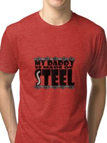 My Daddy Is Made Of Steel - Scoliosis Awareness Tri-blend T-Shirt
