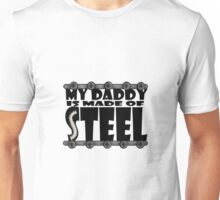 My Daddy Is Made Of Steel - Scoliosis Awareness Unisex T-Shirt