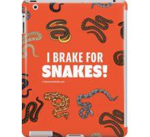 I Brake For Snakes iPad Case/Skin