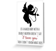Romantic Humor Greeting Card
