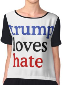Trump Loves Hate Chiffon Top