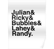 Julian & Ricky & Bubbles & Lahey & Randy. (Trailer Park Boys) Poster