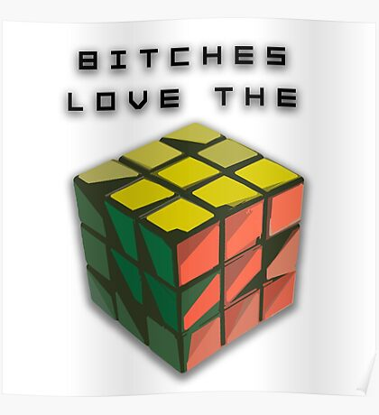 Bitches Love the Rubik's Cube product Poster