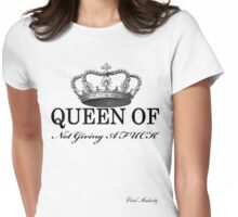 QUEEN OF NOT GIVING A FUCK Womens Fitted T-Shirt
