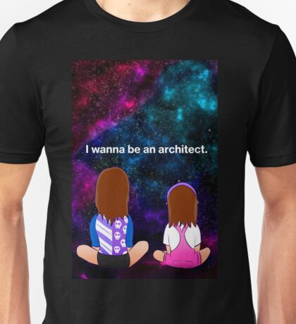 I wanna be an architect Unisex T-Shirt