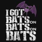 Bats on Bats on Bats by Punksthetic