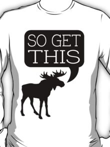 So Get This T-Shirt