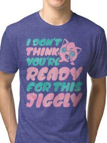 Jiggly Tri-blend T-Shirt