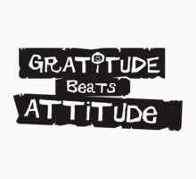 GRATITUDE beats ATTITUDE by love2Bloved