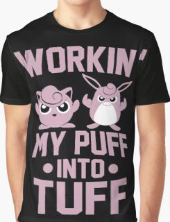 Workin' My Puff into Tuff Graphic T-Shirt
