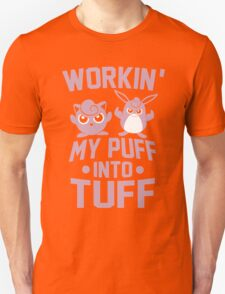 Workin' My Puff into Tuff Unisex T-Shirt