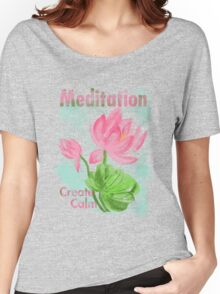 meditation create calm Women's Relaxed Fit T-Shirt
