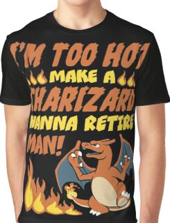 I'm Too Hot! Graphic T-Shirt