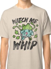 Watch Me Whip Classic T-Shirt