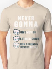 Never Gonna Give Unisex T-Shirt