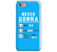 Never Gonna Give iPhone Case/Skin