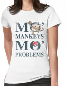 Mo Mankeys Mo Problems Womens Fitted T-Shirt