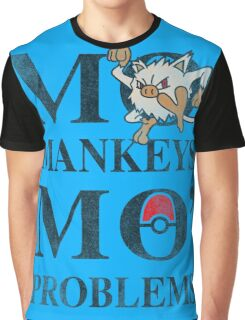 Mo Mankeys Mo Problems Graphic T-Shirt