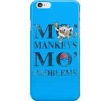 Mo Mankeys Mo Problems iPhone Case/Skin