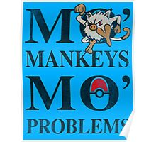 Mo Mankeys Mo Problems Poster
