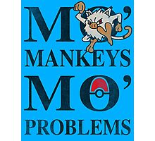 Mo Mankeys Mo Problems Photographic Print