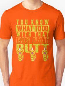 Big Fat Butt Unisex T-Shirt