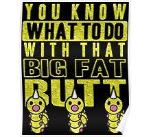 Big Fat Butt Poster